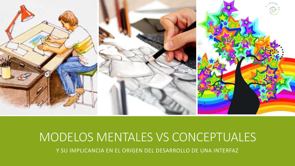MODELOS MENTALES VS CONCEPTUALES Y SU IMPLICANC...