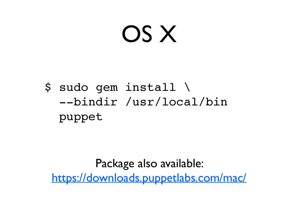 OS X $ sudo gem install \! --bindir /usr/local/...