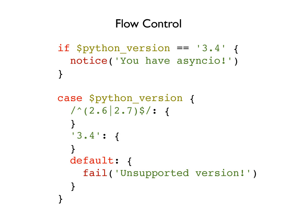 if $python_version == '3.4' {! notice('You have...