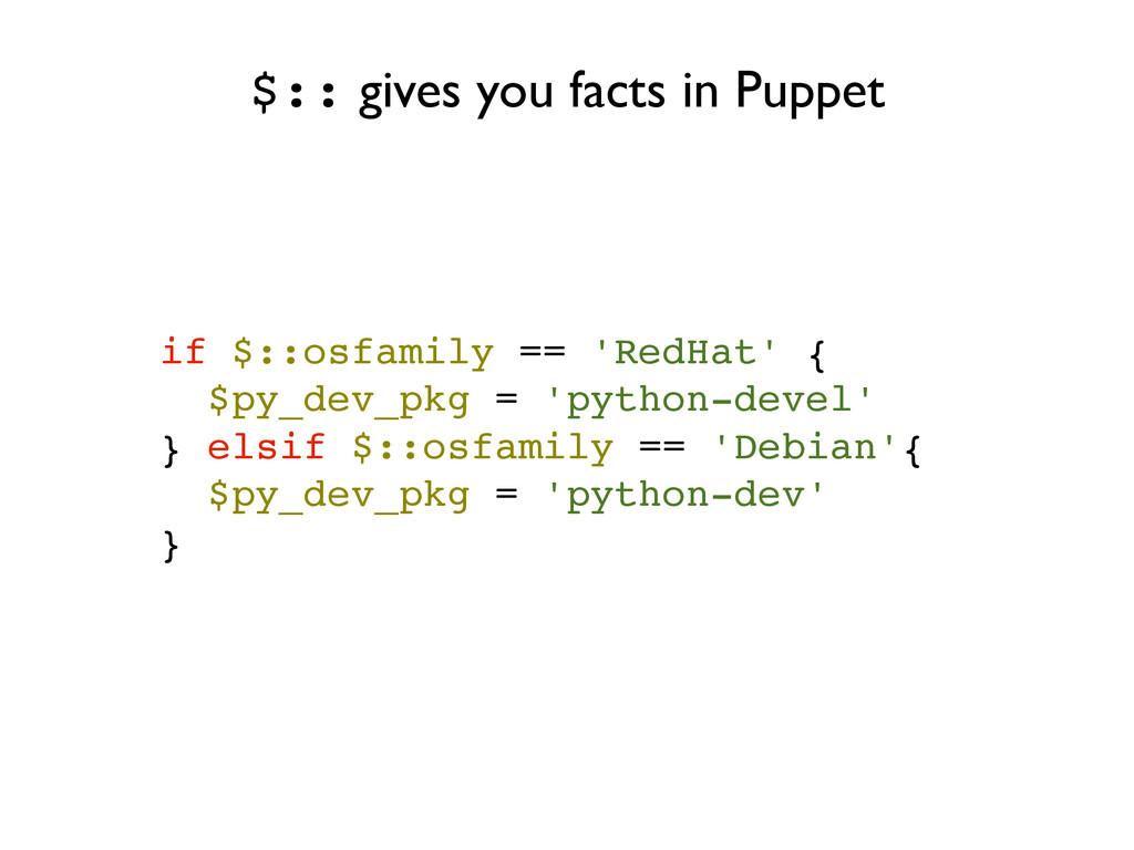 if $::osfamily == 'RedHat' {! $py_dev_pkg = 'py...