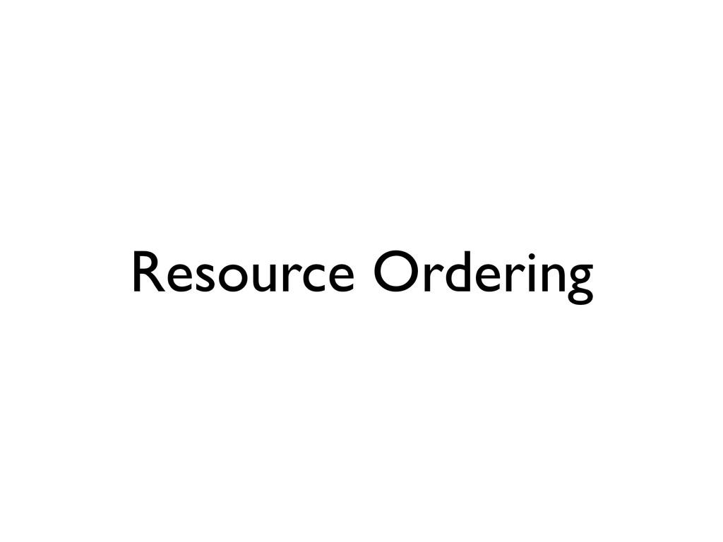 Resource Ordering