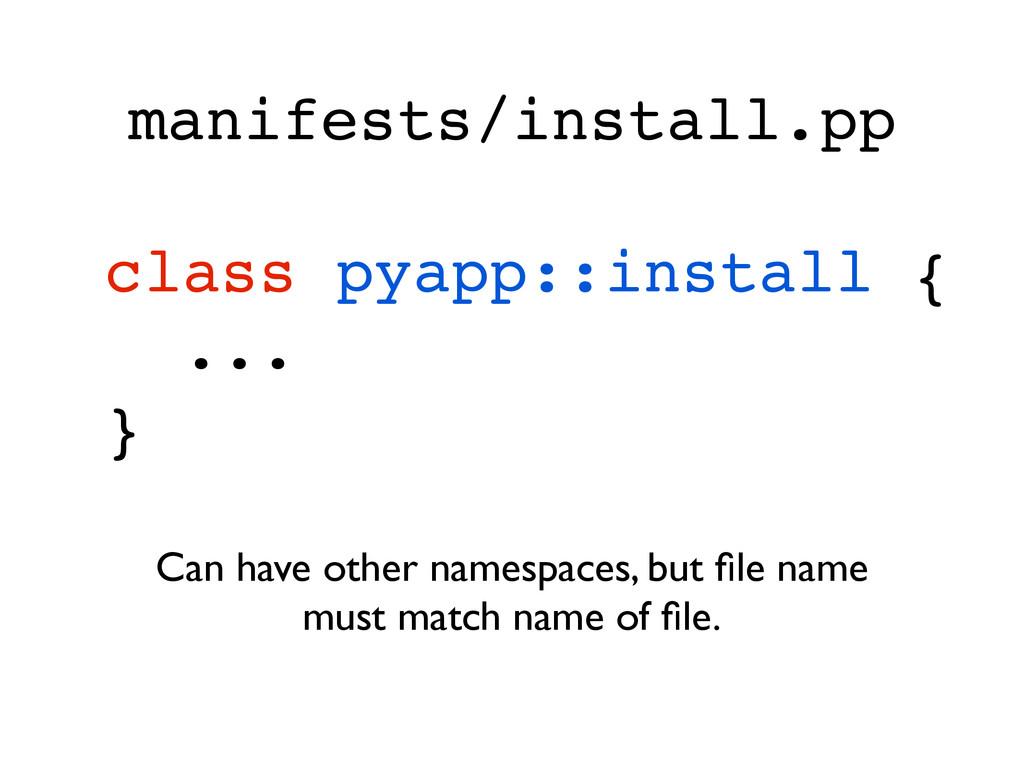 manifests/install.pp class pyapp::install {! .....