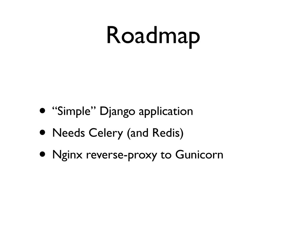 "Roadmap • ""Simple"" Django application  • Need..."