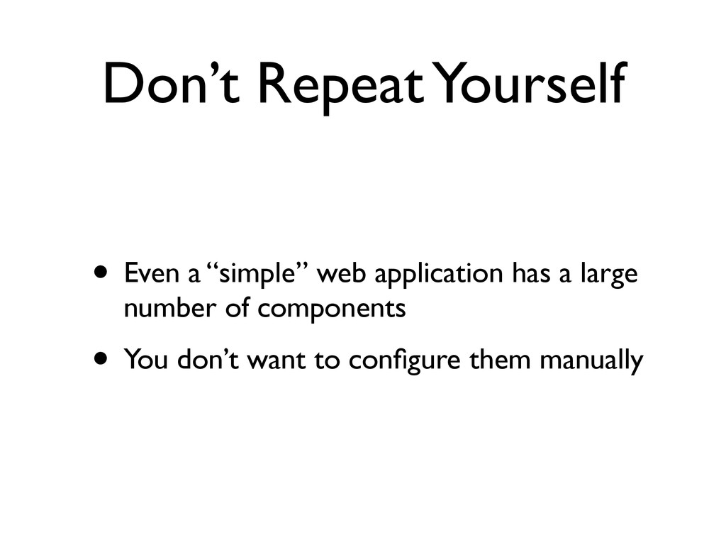 """Don't Repeat Yourself • Even a """"simple"""" web app..."""
