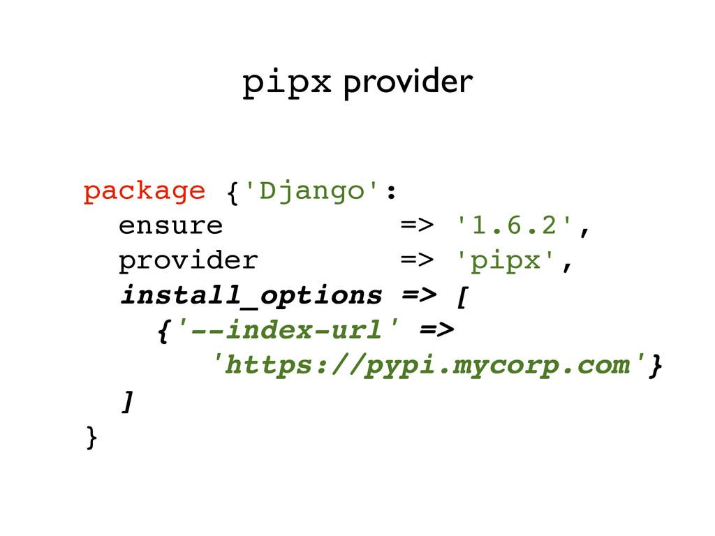package {'Django':! ensure => '1.6.2',! provide...