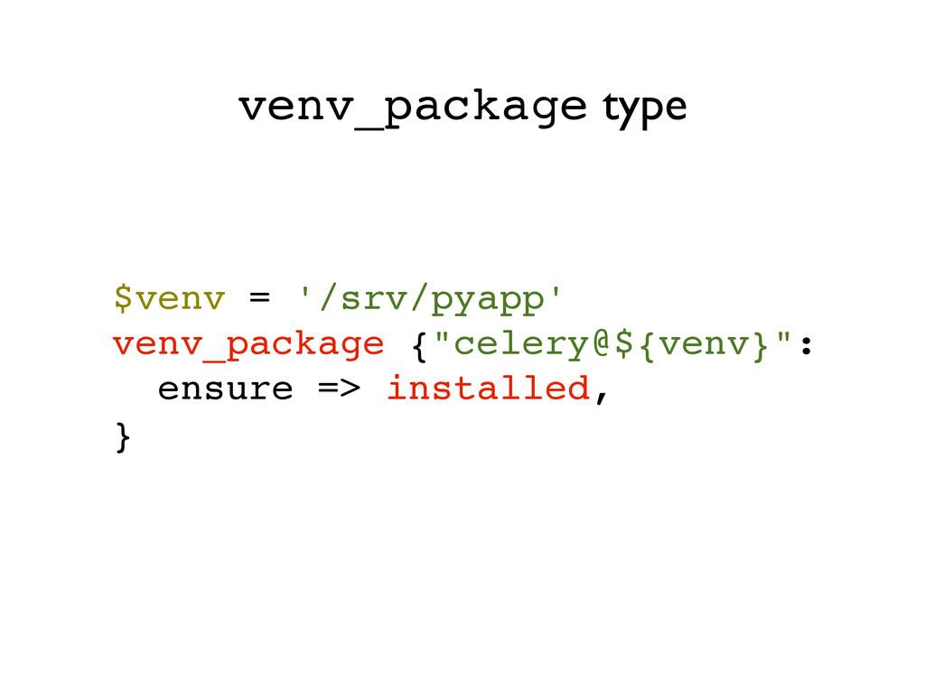 """$venv = '/srv/pyapp'! venv_package {""""celery@${v..."""