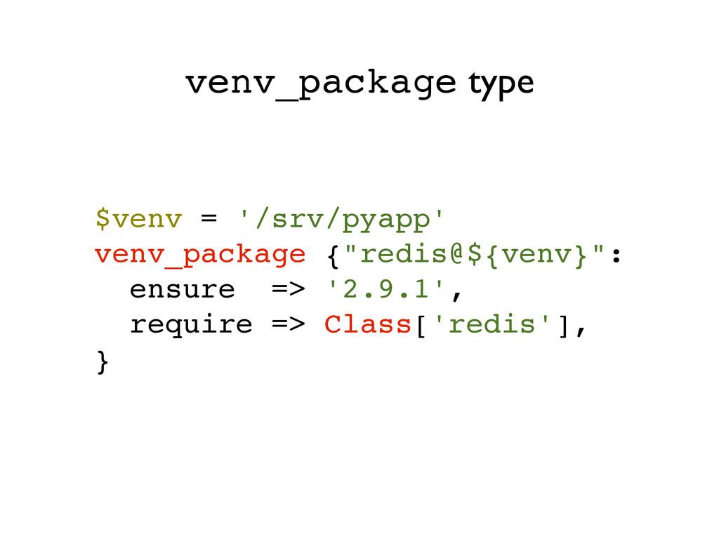 """$venv = '/srv/pyapp'! venv_package {""""redis@${ve..."""