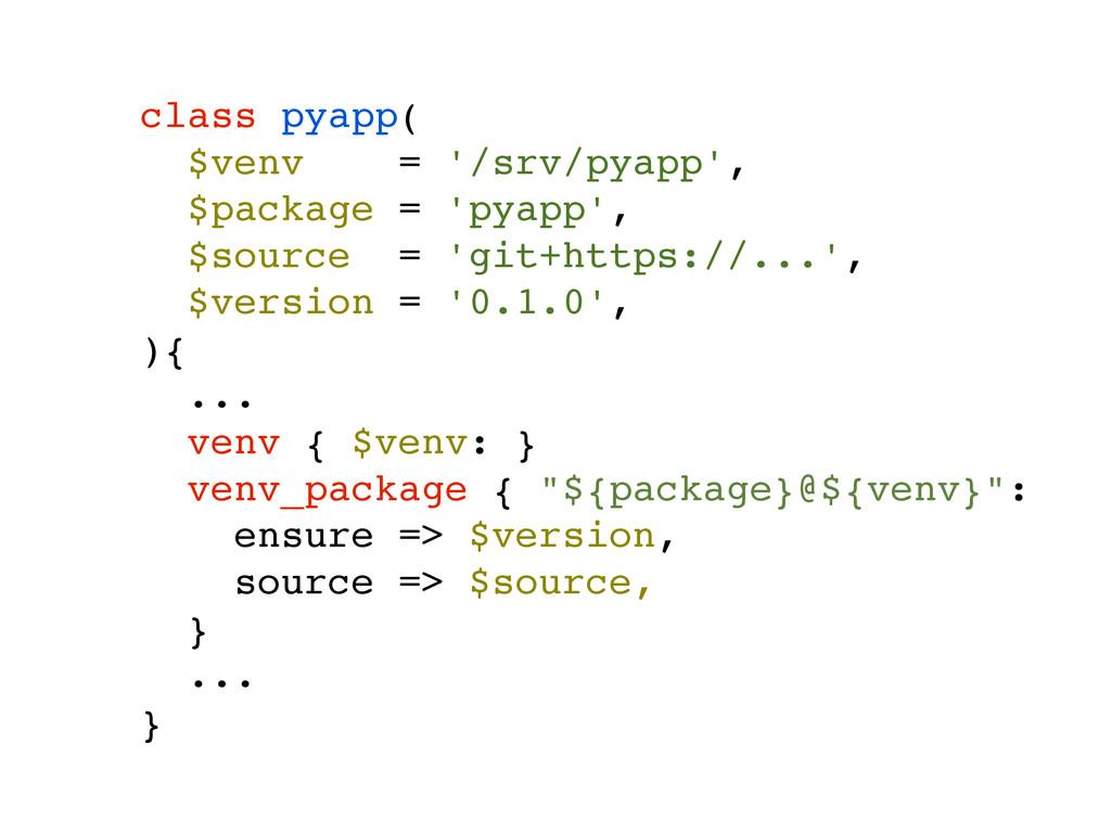 class pyapp(! $venv = '/srv/pyapp',! $package =...