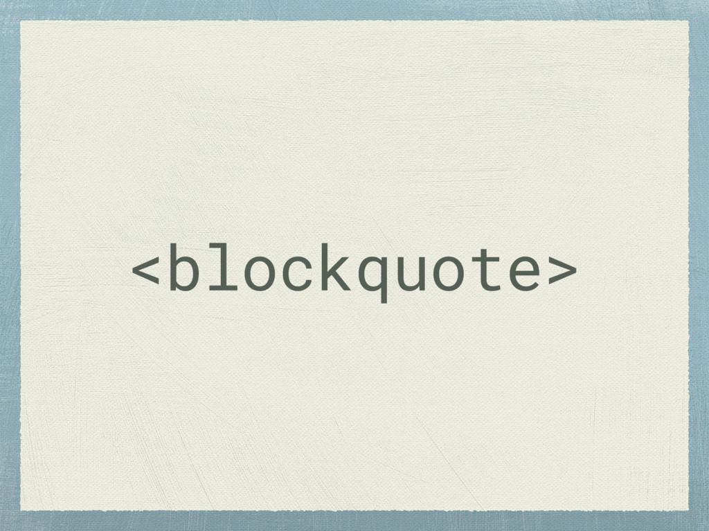 <blockquote>