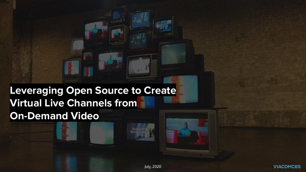 Leveraging Open Source to Create Virtual Live C...