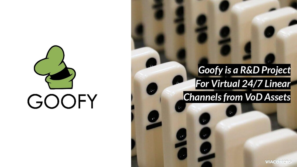 Goofy is a R&D Project For Virtual 24/7 Linear ...