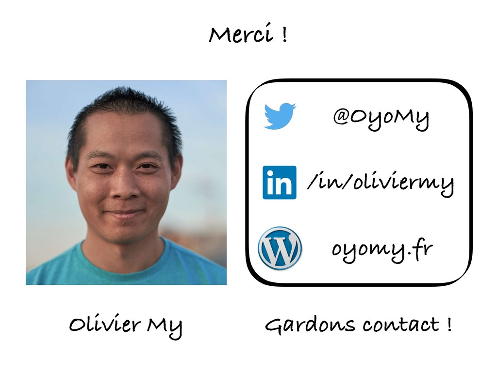 Gardons contact ! @OyoMy Olivier My /in/olivier...