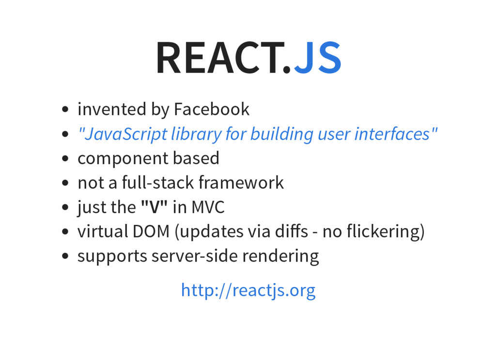 REACT. invented by Facebook component based not...