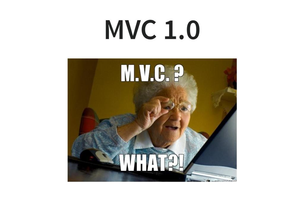 MVC 1.0