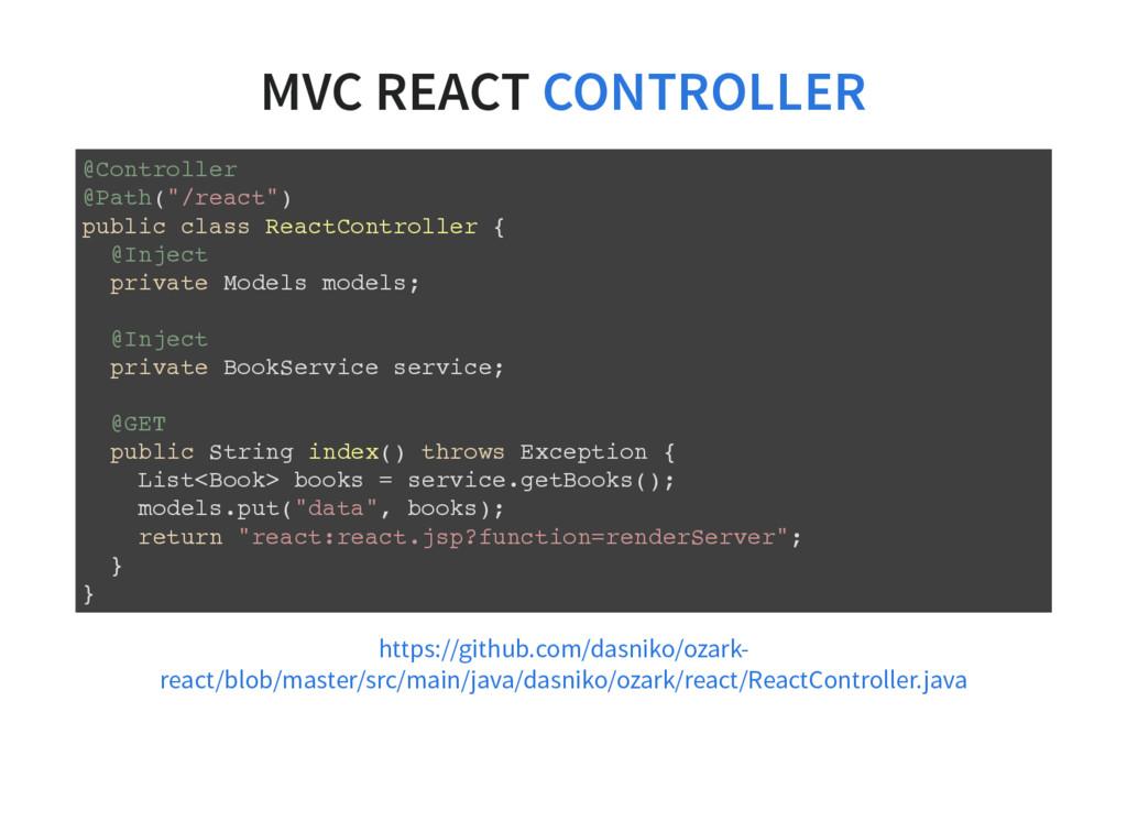 """MVC REACT CONTROLLER @Controller @Path(""""/react""""..."""