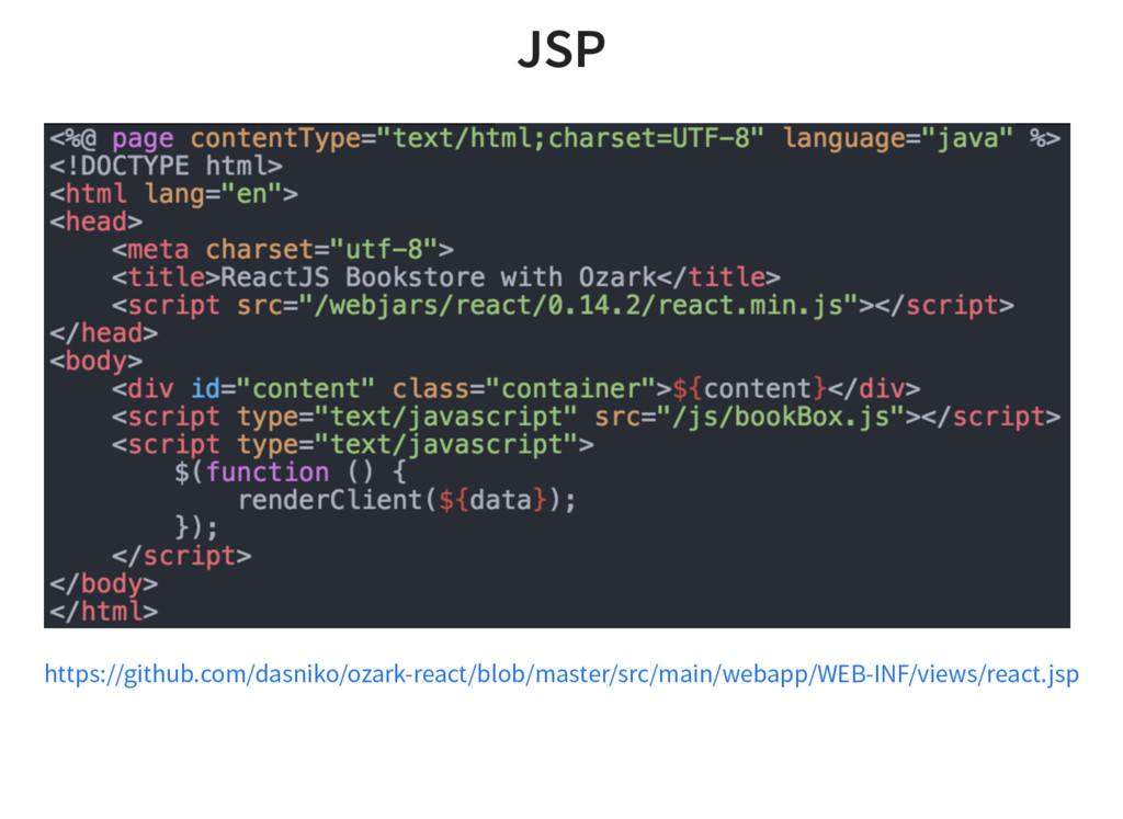 JSP https://github.com/dasniko/ozark-react/blob...