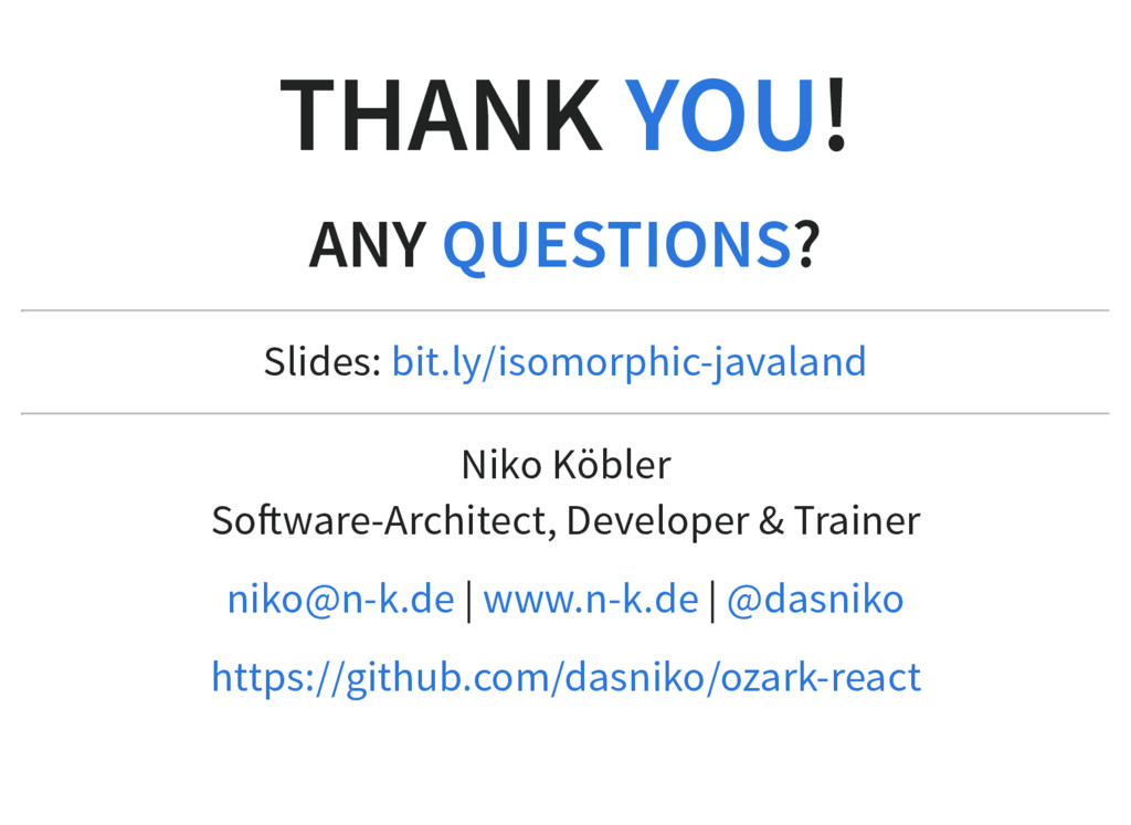 THANK ! ANY ? Slides: Niko Köbler So ware-Archi...