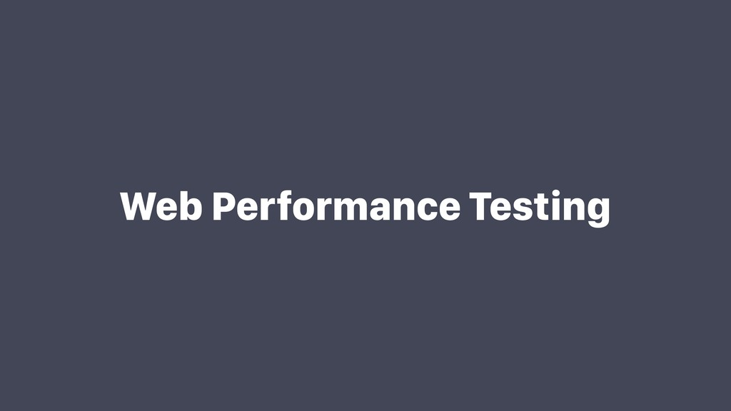 Web Performance Testing