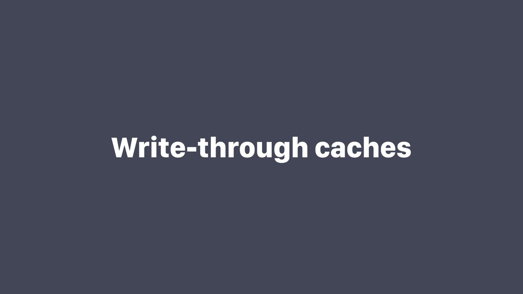 Write-through caches