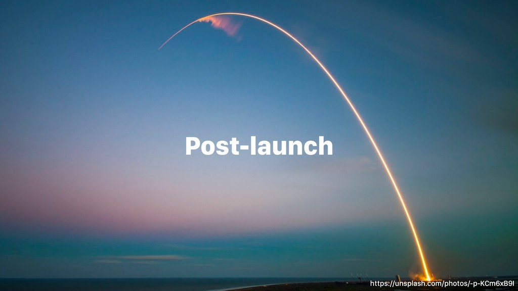 Post-launch https://unsplash.com/photos/-p-KCm6...