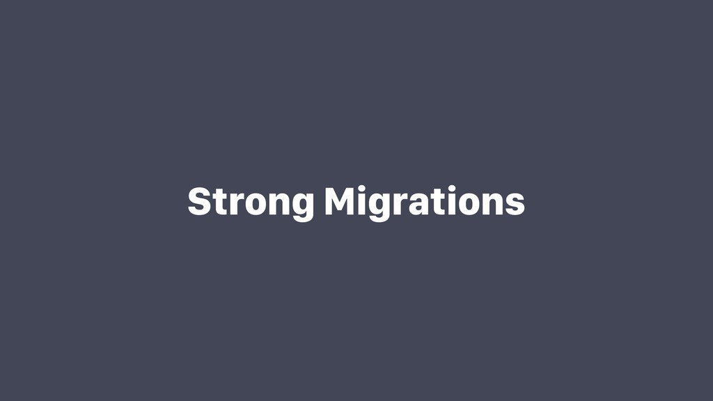 Strong Migrations