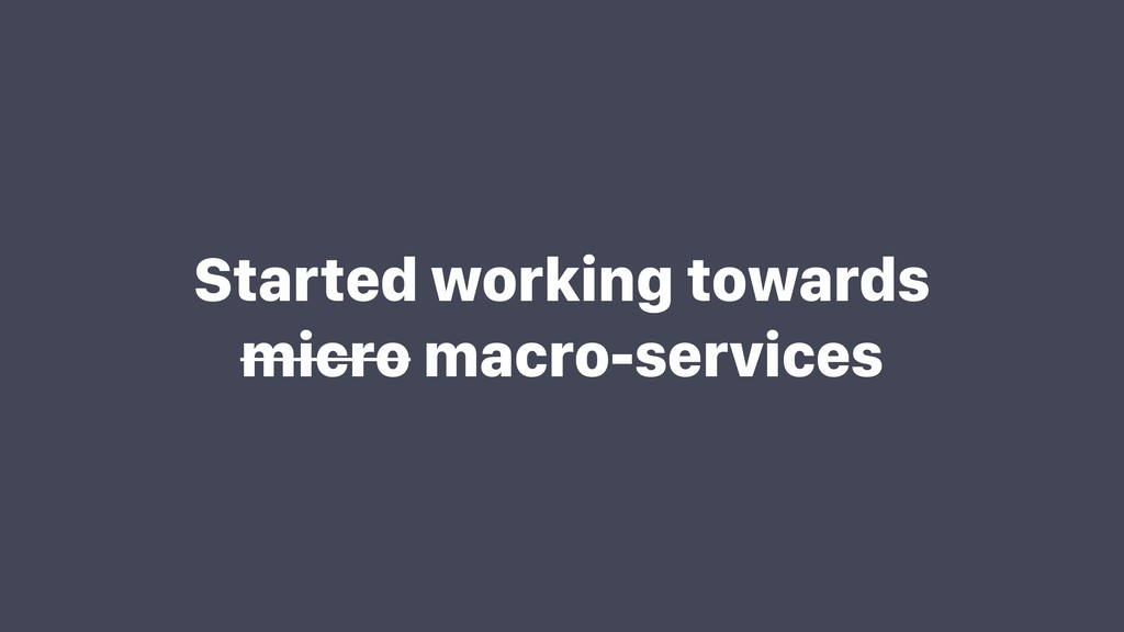 Started working towards micro macro-services