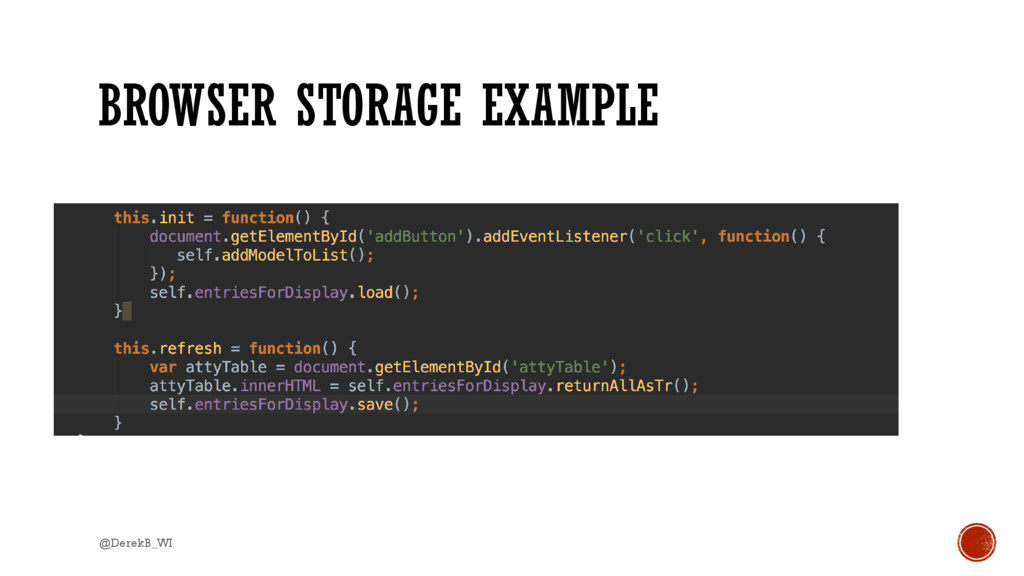 BROWSER STORAGE EXAMPLE @DerekB_WI