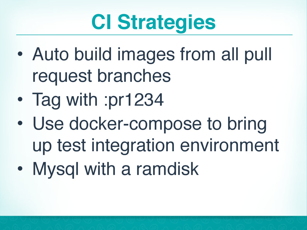 CI Strategies • Auto build images from all pull...