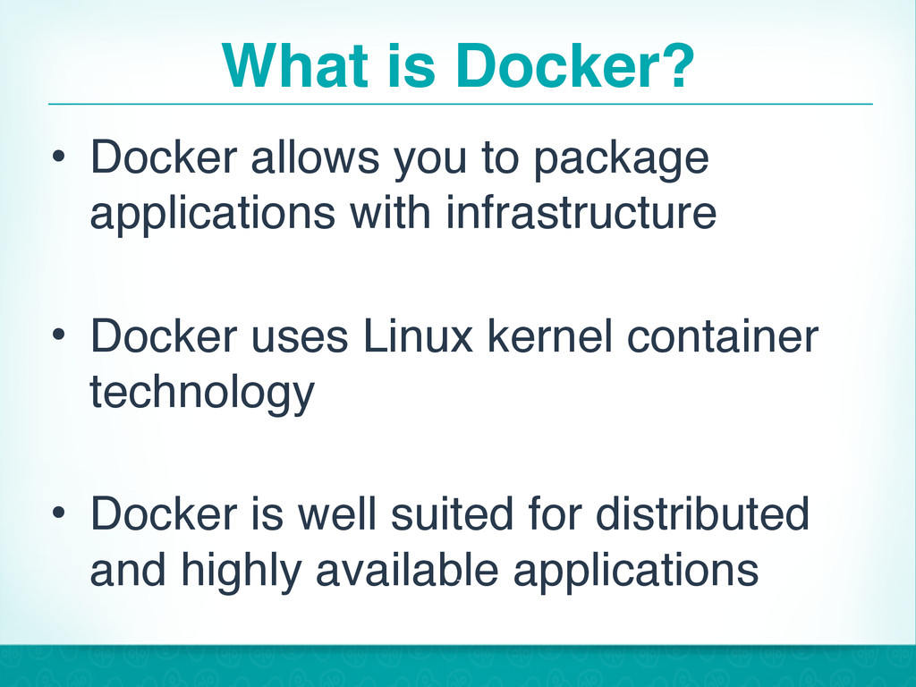What is Docker? • Docker allows you to package ...