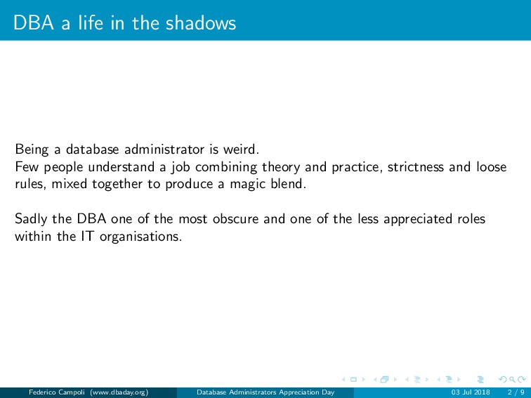DBA a life in the shadows Being a database admi...