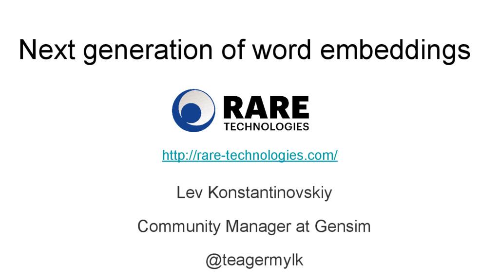 Next generation of word embeddings Lev Konstant...