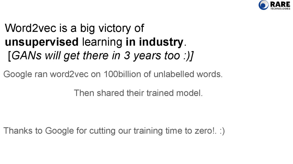Word2vec is a big victory of unsupervised learn...