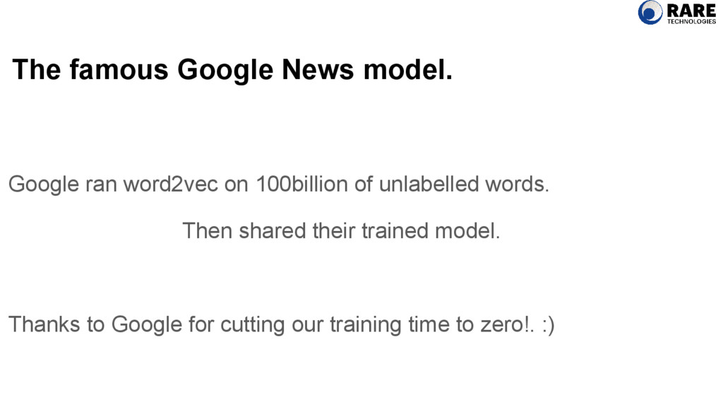 The famous Google News model. Google ran word2v...