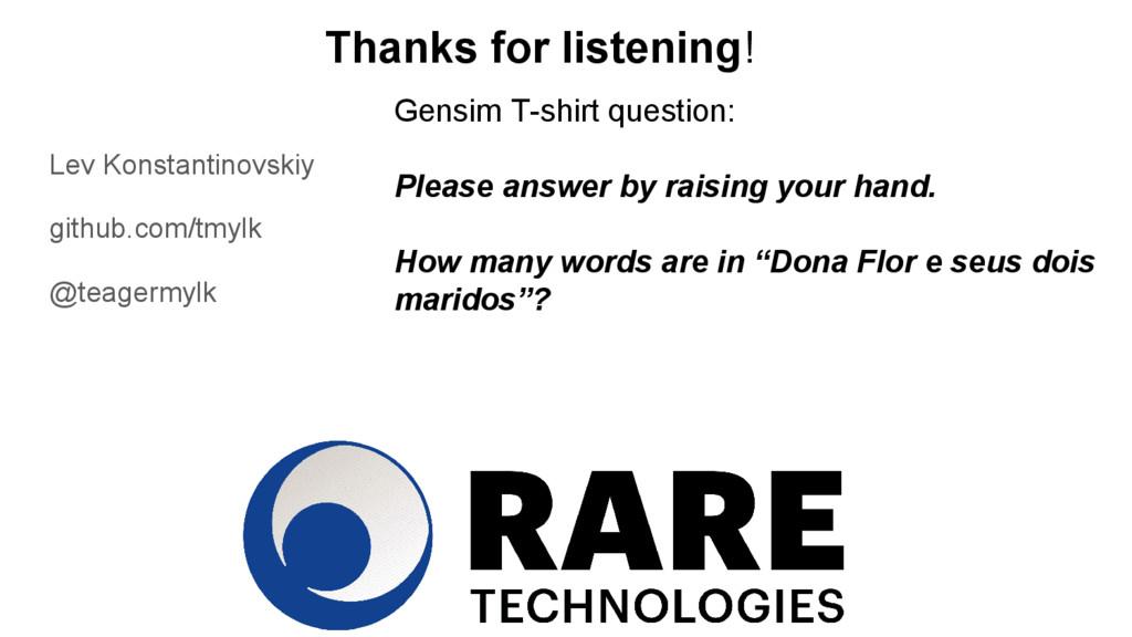 Thanks for listening! Lev Konstantinovskiy gith...
