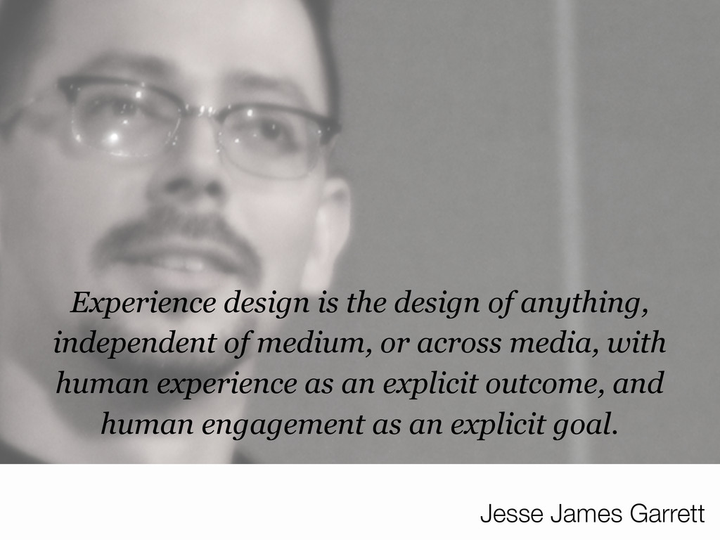 Experience design is the design of anything, in...