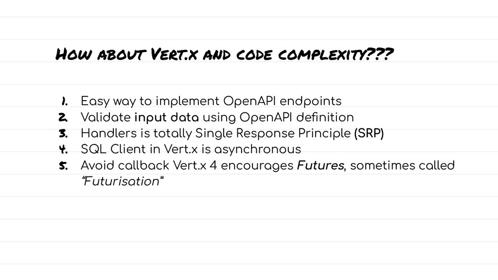 How about Vert.x and code complexity??? 1. Easy...