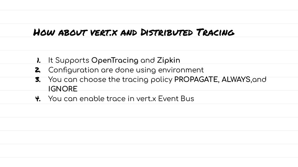How about vert.x and Distributed Tracing 1. It ...