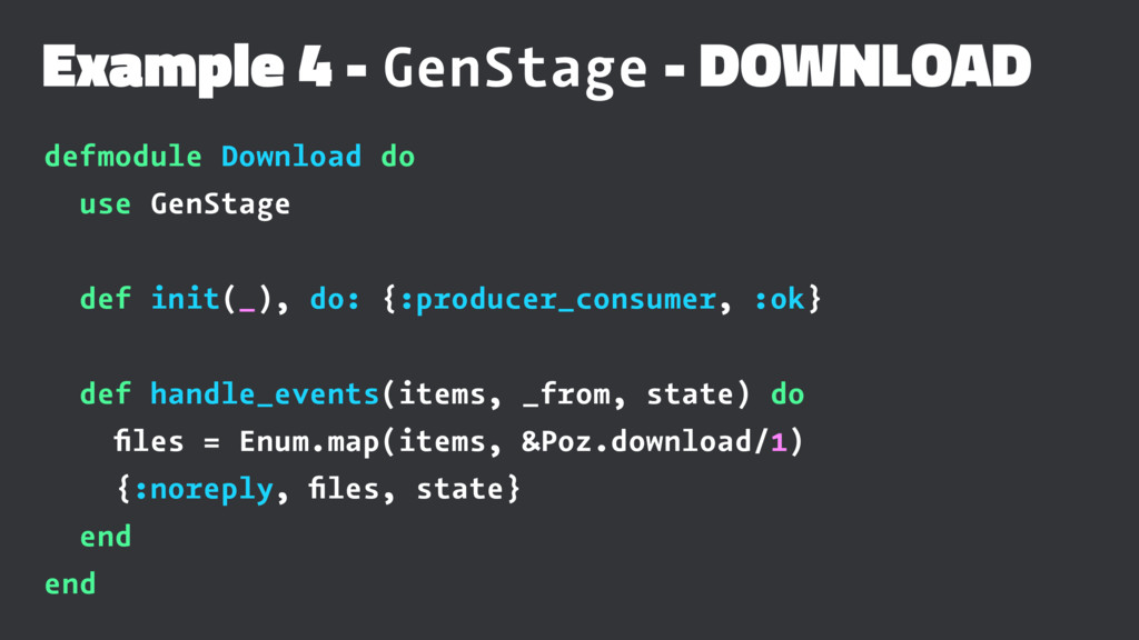Example 4 - GenStage - DOWNLOAD defmodule Downl...