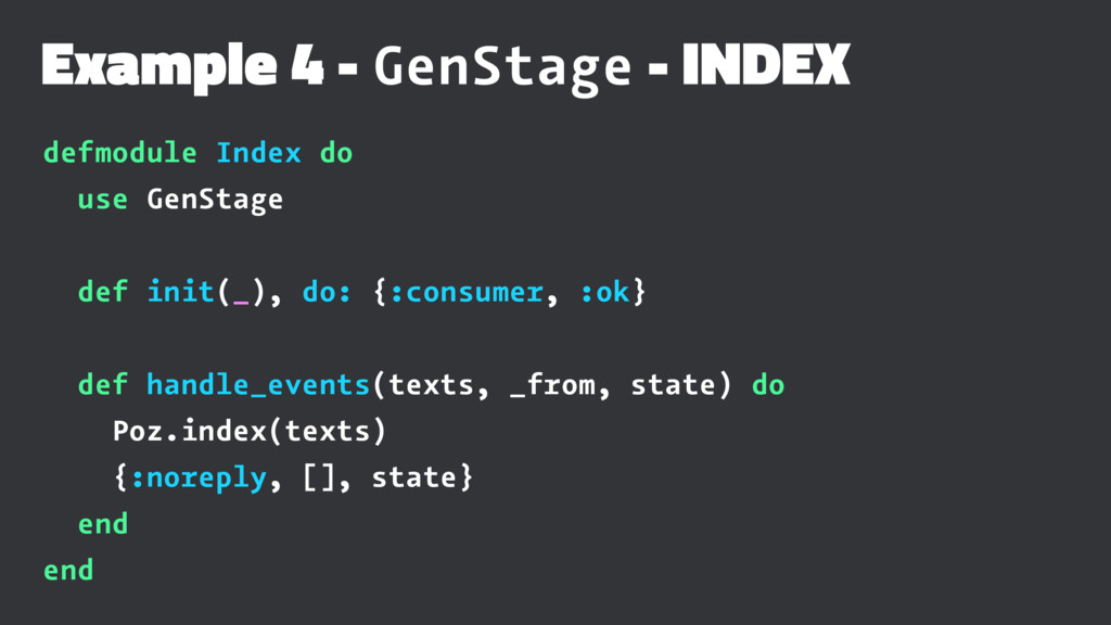 Example 4 - GenStage - INDEX defmodule Index do...