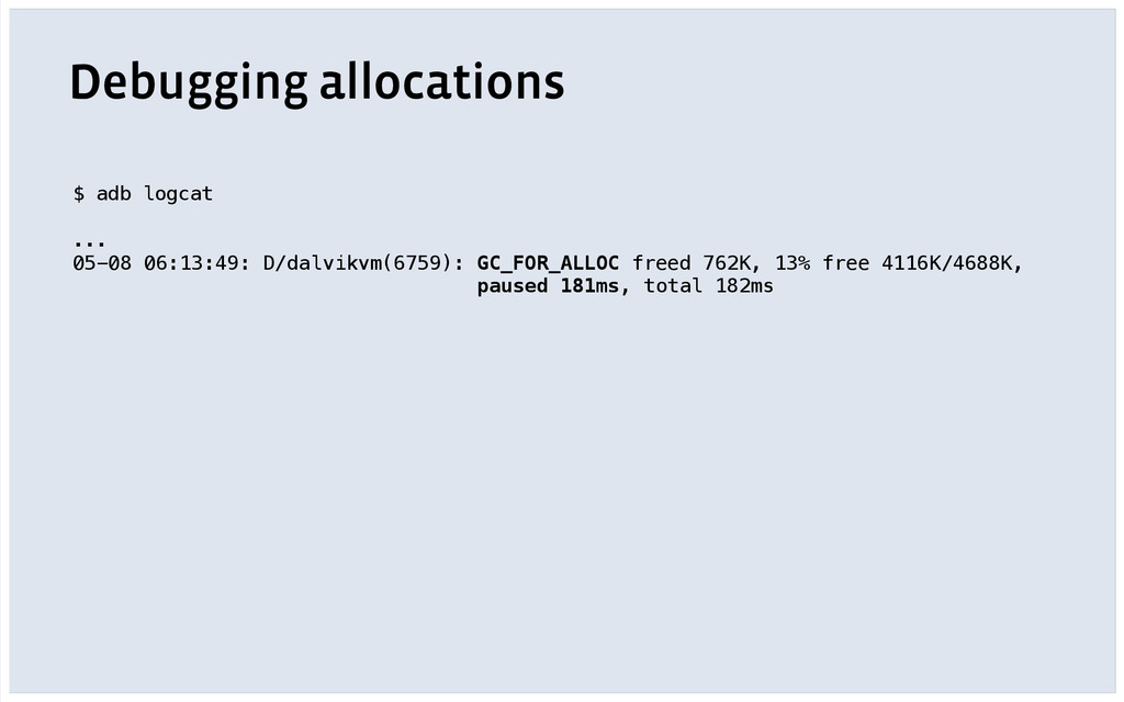 Debugging allocations $ adb logcat