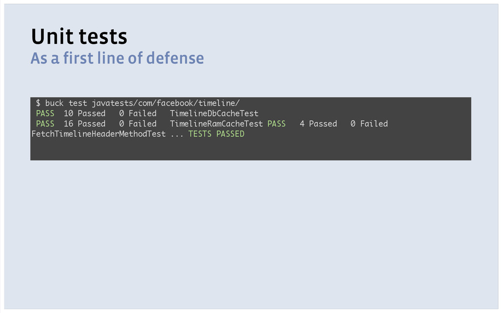 Unit tests As a first line of defense ! ! ! ! !...
