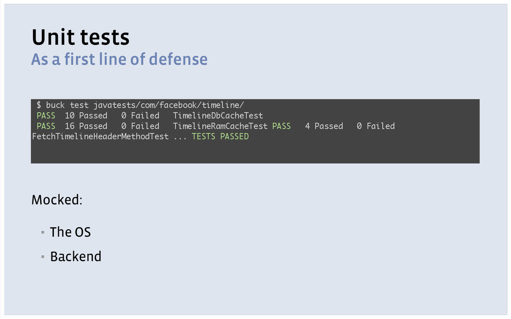 Unit tests As a first line of defense ! ! ! Moc...