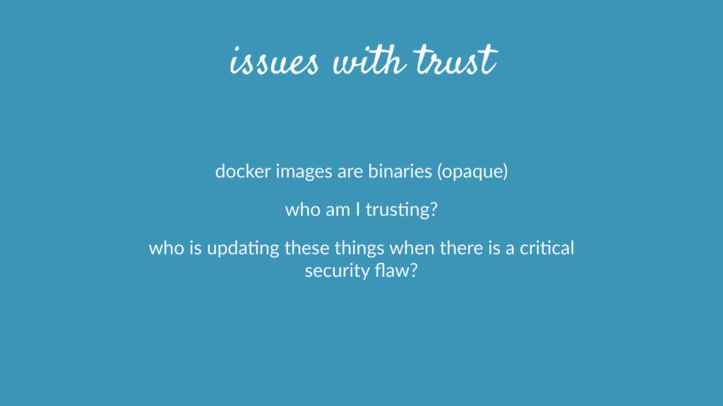 issues with trust docker  images  are  binaries...