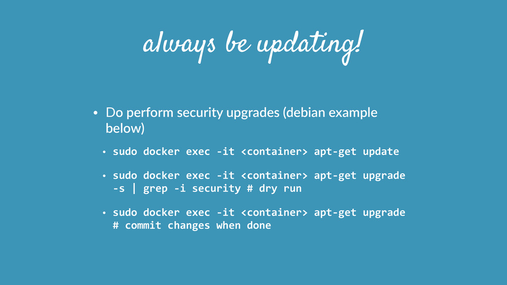 always be updating! • Do  perform  security  up...