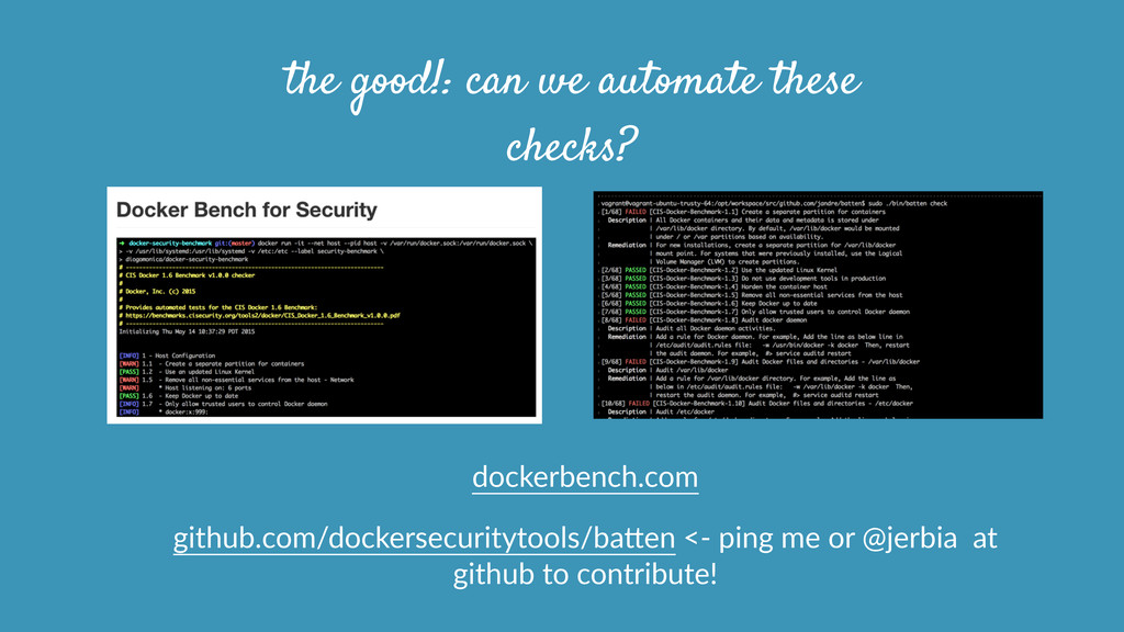 the good!: can we automate these checks? docker...