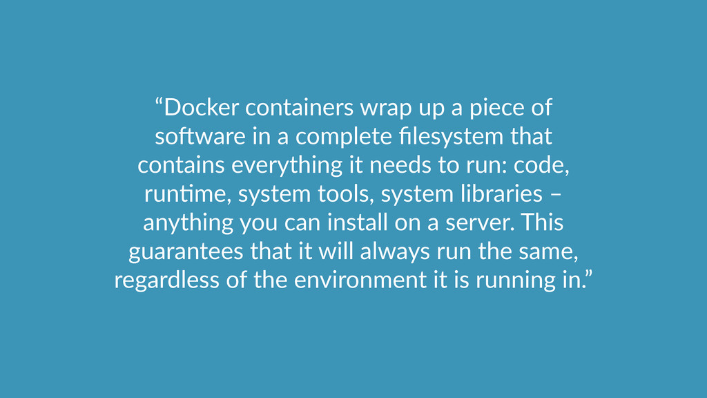 """""""Docker containers wrap up a piece of  s..."""