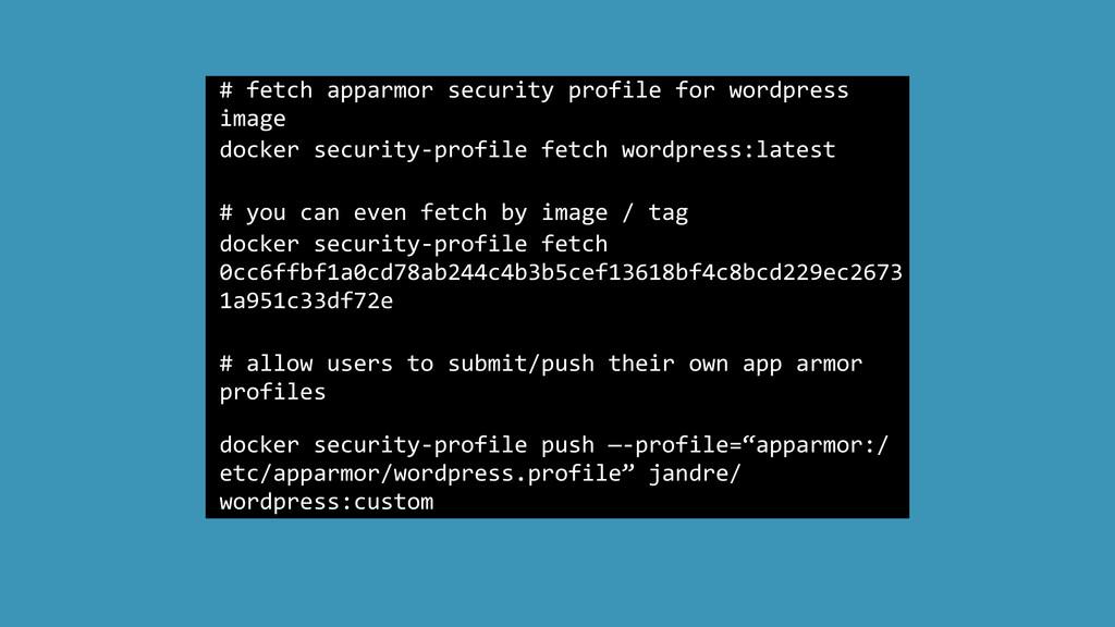 # fetch apparmor security profile...