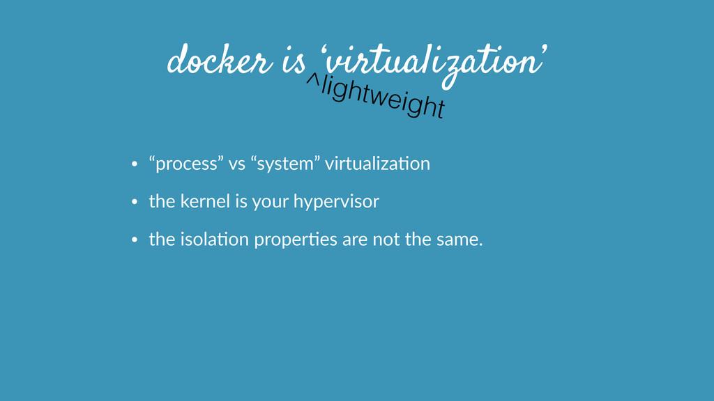 """docker is 'virtualization' • """"process"""" vs """"sy..."""