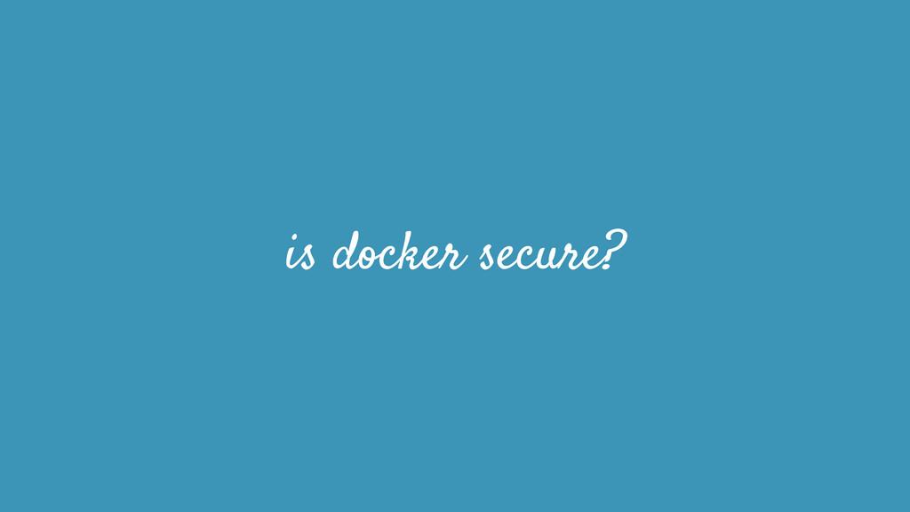 is docker secure?