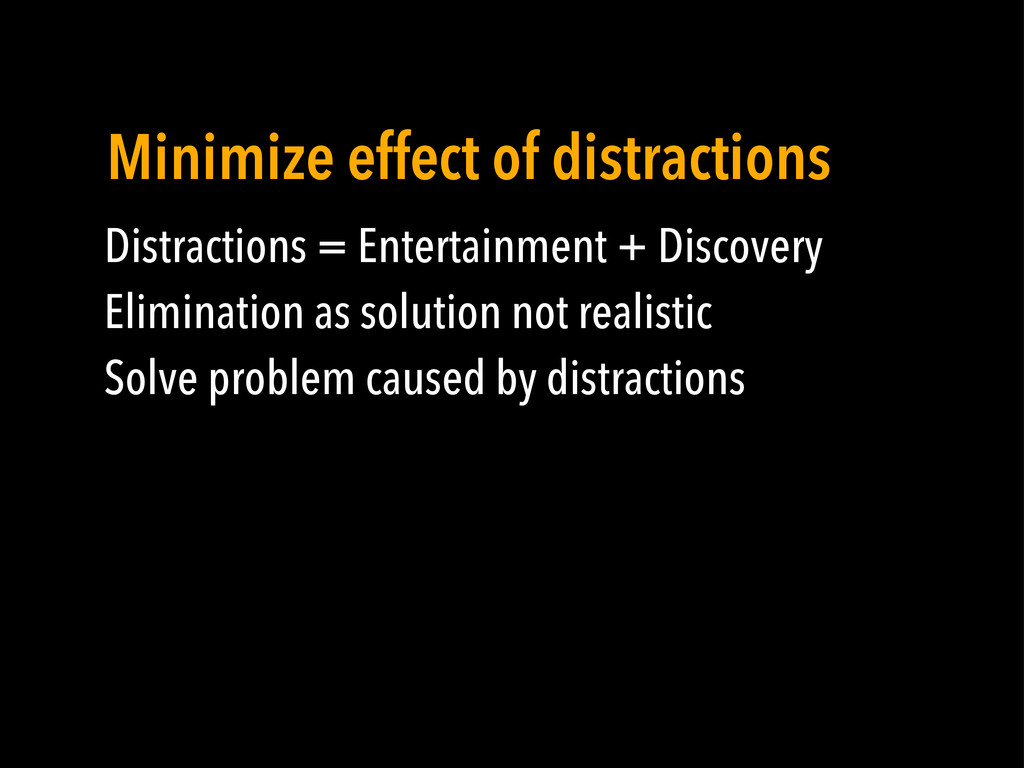 Distractions = Entertainment + Discovery Elimin...